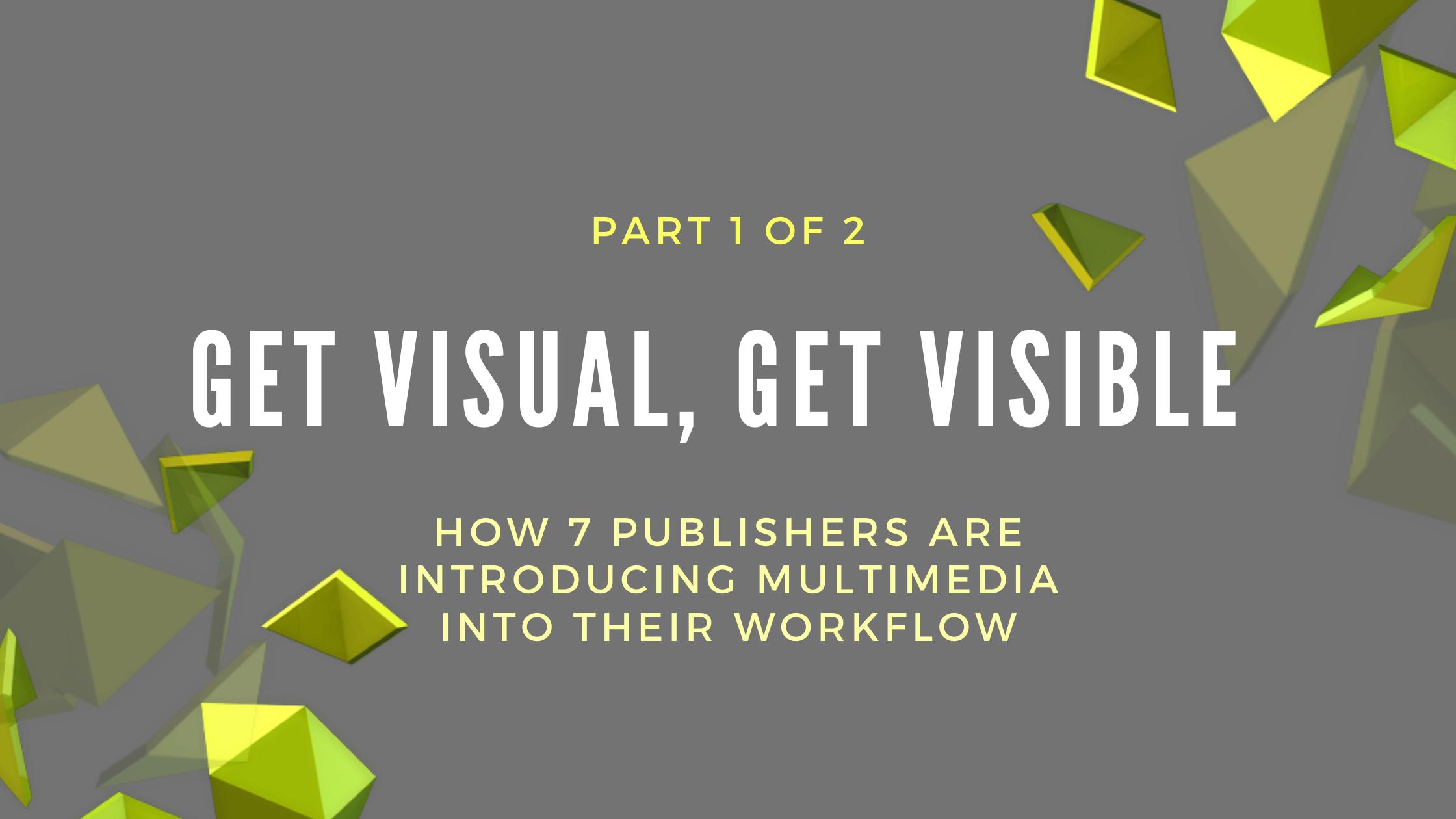 Get Visual, Get Visible